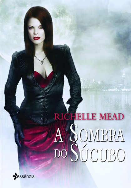 Richelle Mead - A Sombra do Súcubo