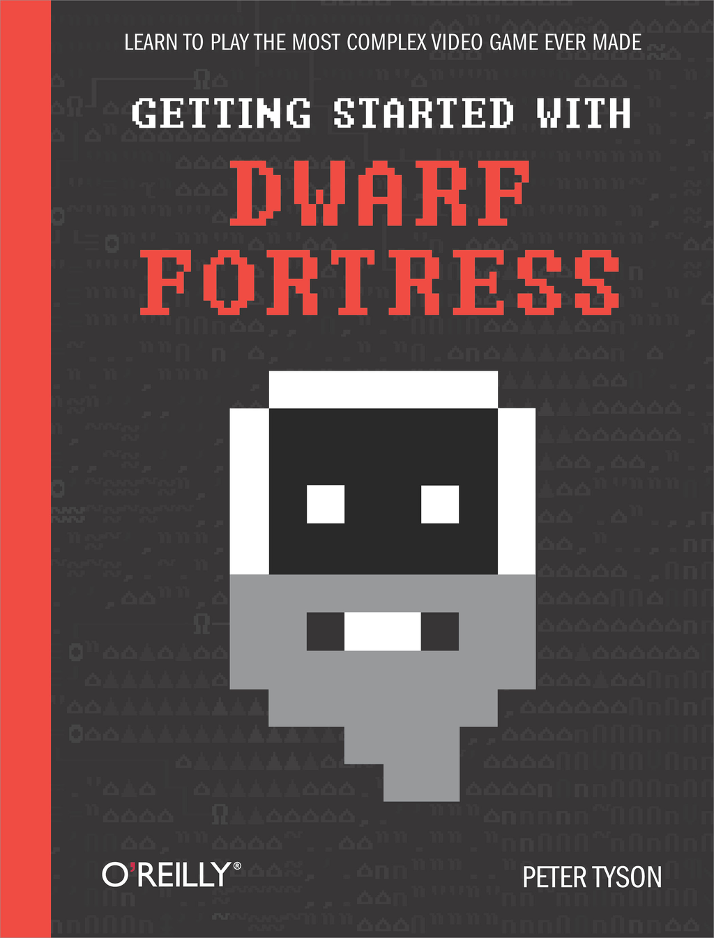 Getting Started with Dwarf Fortress By: Peter Tyson