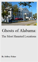 Ghosts Of Alabama: The Most Haunted Locations