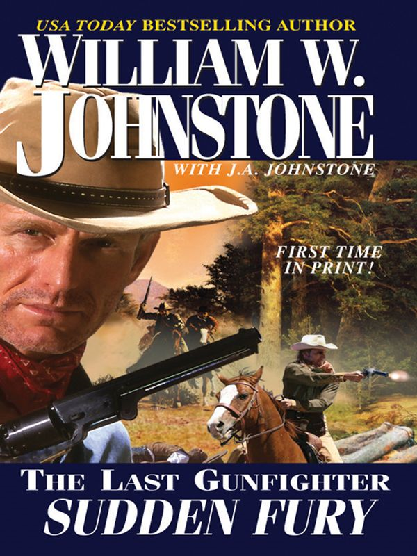 The Last Gunfighter: Sudden Fury By: J.A. Johnstone,William W. Johnstone