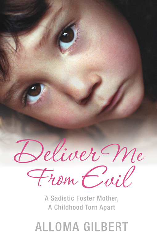 Deliver Me From Evil By: Alloma Gilbert