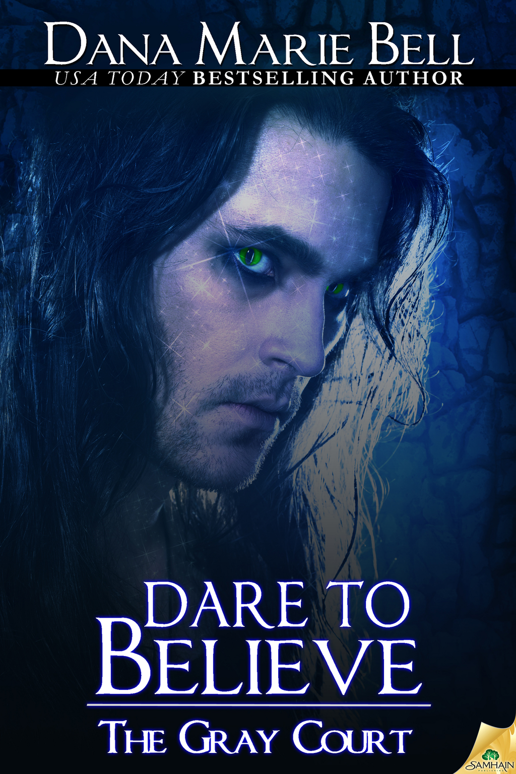 Dare to Believe By: Dana Marie Bell