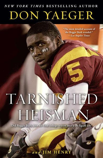 Tarnished Heisman By: Don Yaeger