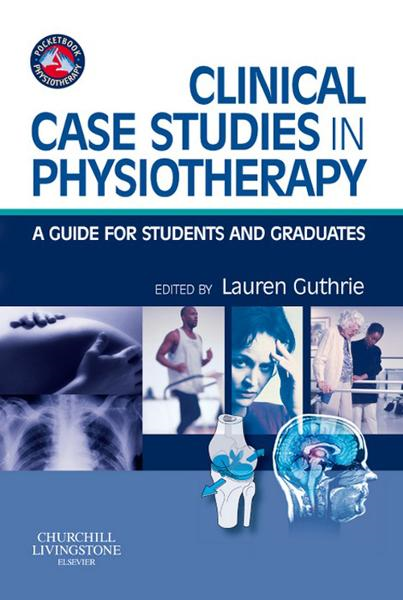Clinical Case Studies in Physiotherapy By:
