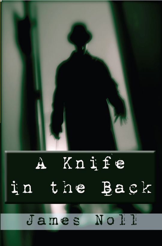 A Knife in the Back: Tales of Murder and Madness,and Raleigh's Prep., a Novel