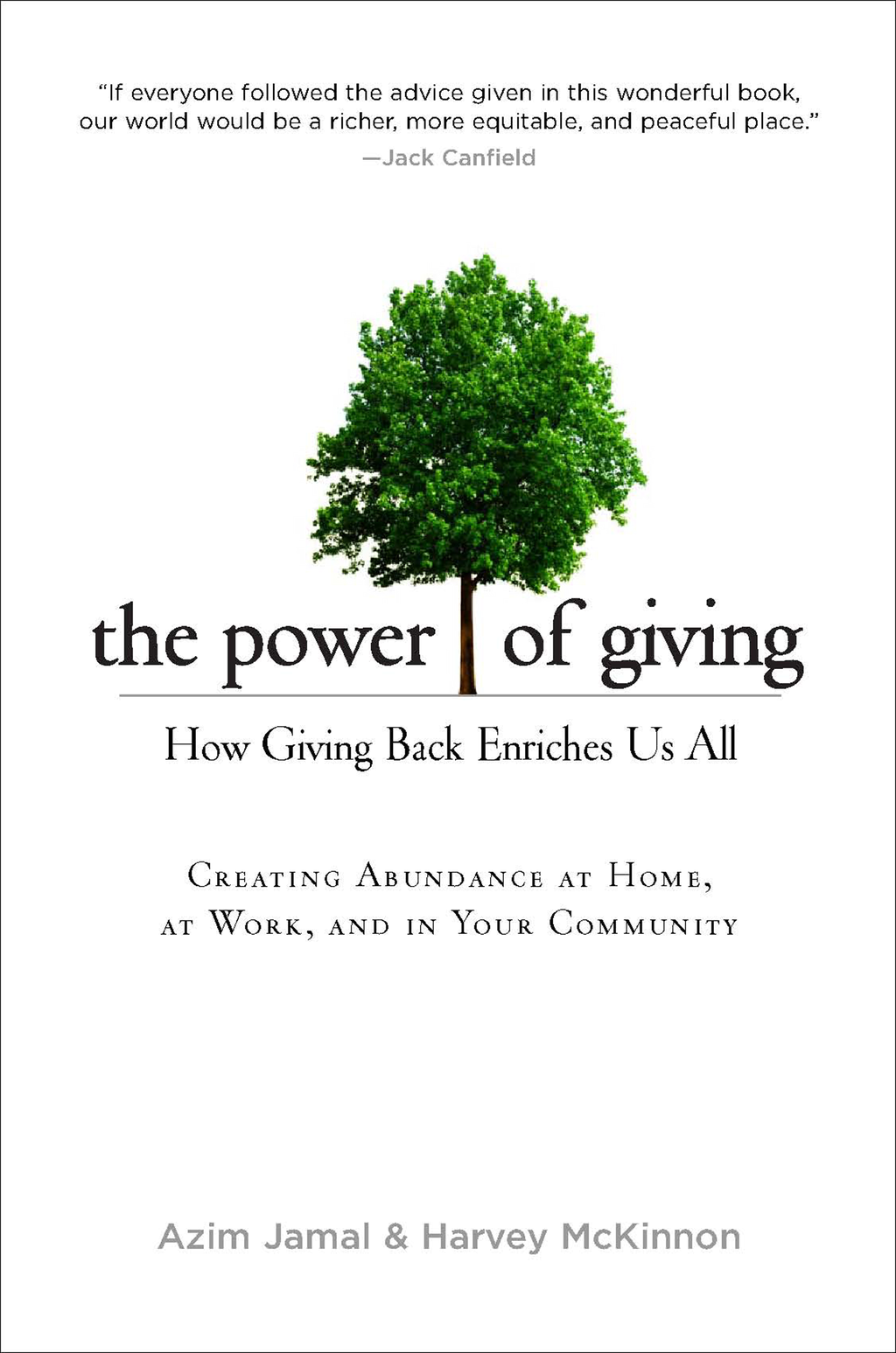 The Power of Giving: How Giving Back Enriches Us All By: Azim Jamal,Harvey McKinnon