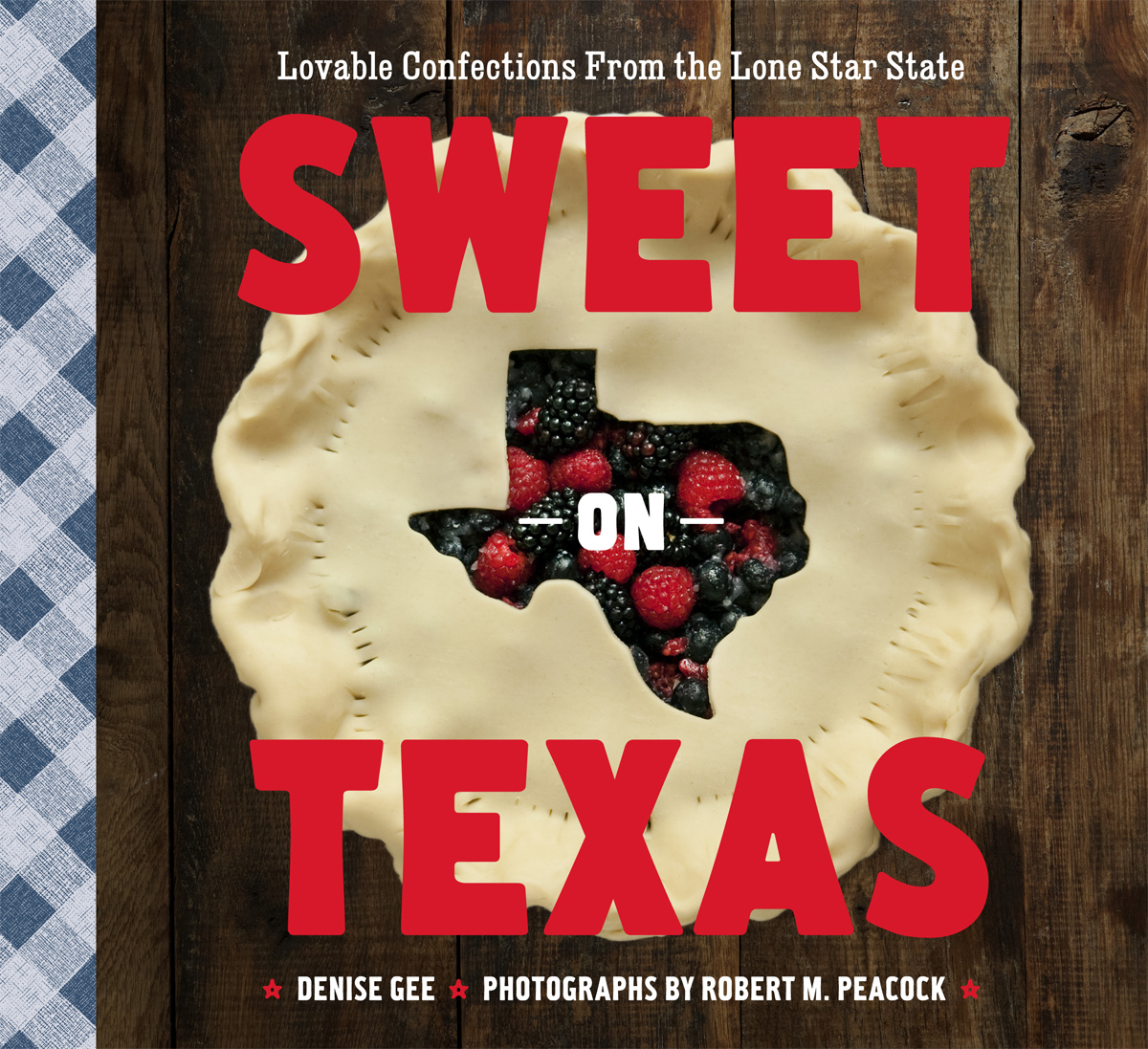 Sweet on Texas By: Denise Gee