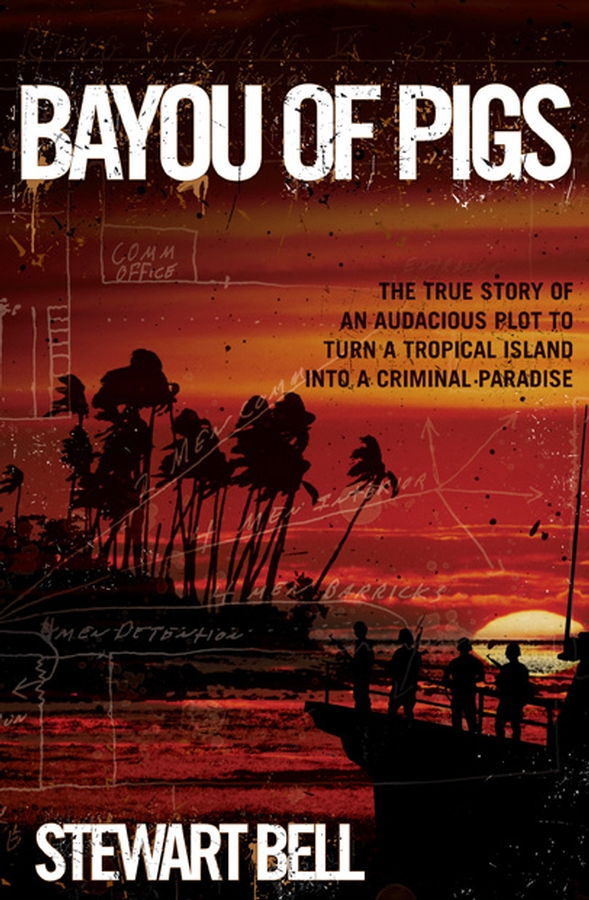 Bayou of Pigs By: Stewart Bell