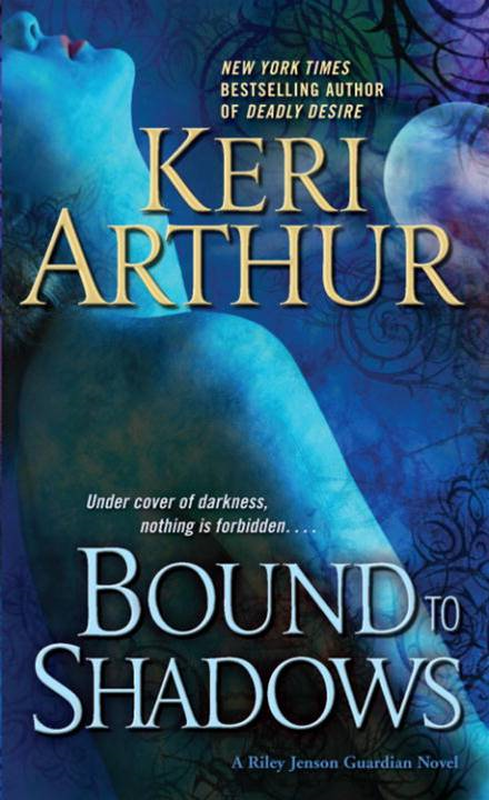 Bound to Shadows By: Keri Arthur
