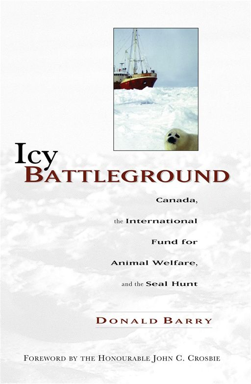 Icy Battleground: Canada, The International Fund For Animal Welfare, And The Seal Hunt