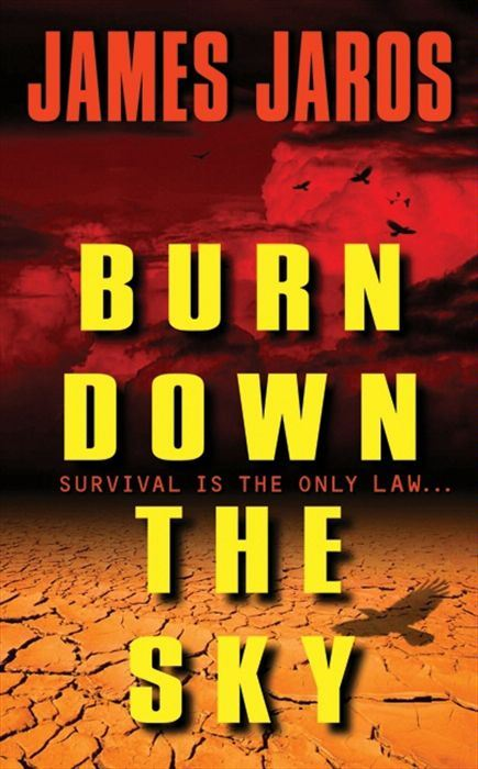 Burn Down the Sky By: James Jaros