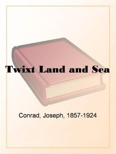 'Twixt Land & Sea