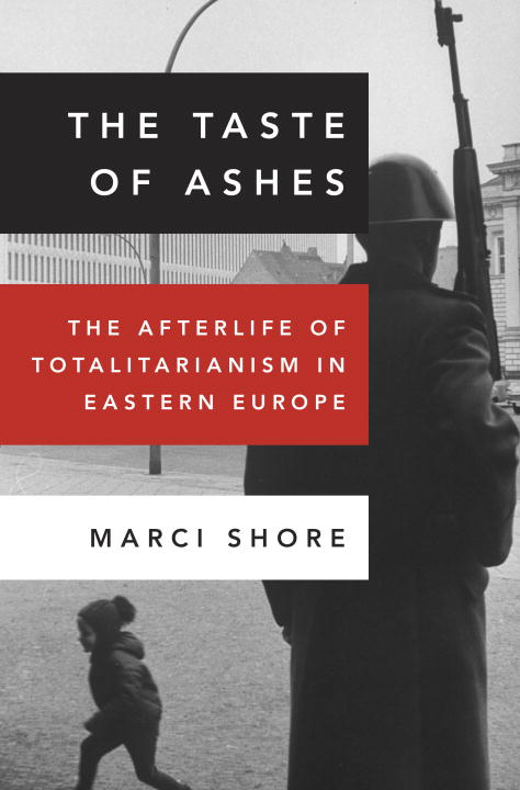 The Taste of Ashes By: Marci Shore