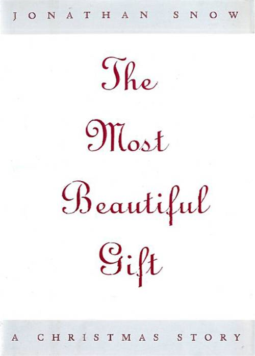 The Most Beautiful Gift By: Jonathan Snow