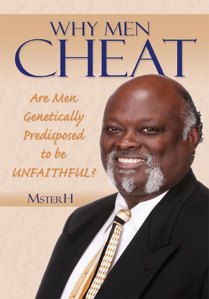Why Men Cheat By: MsterH