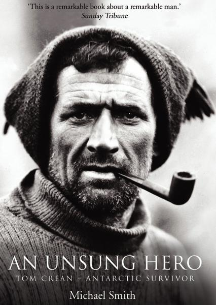 Tom Crean – An Unsung Hero: Antarctic Survivor