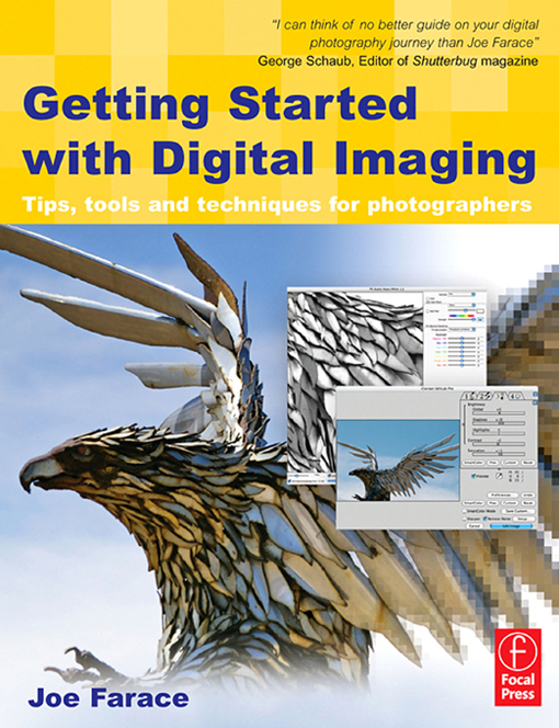 Getting Started with Digital Imaging By: Joe Farace