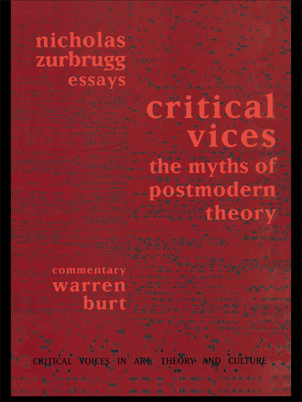 Critical Vices: The Myths of Postmodern Theory The Myths of Postmodern Theory