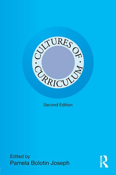 Cultures of Curriculum By: Pamela Bolotin Joseph