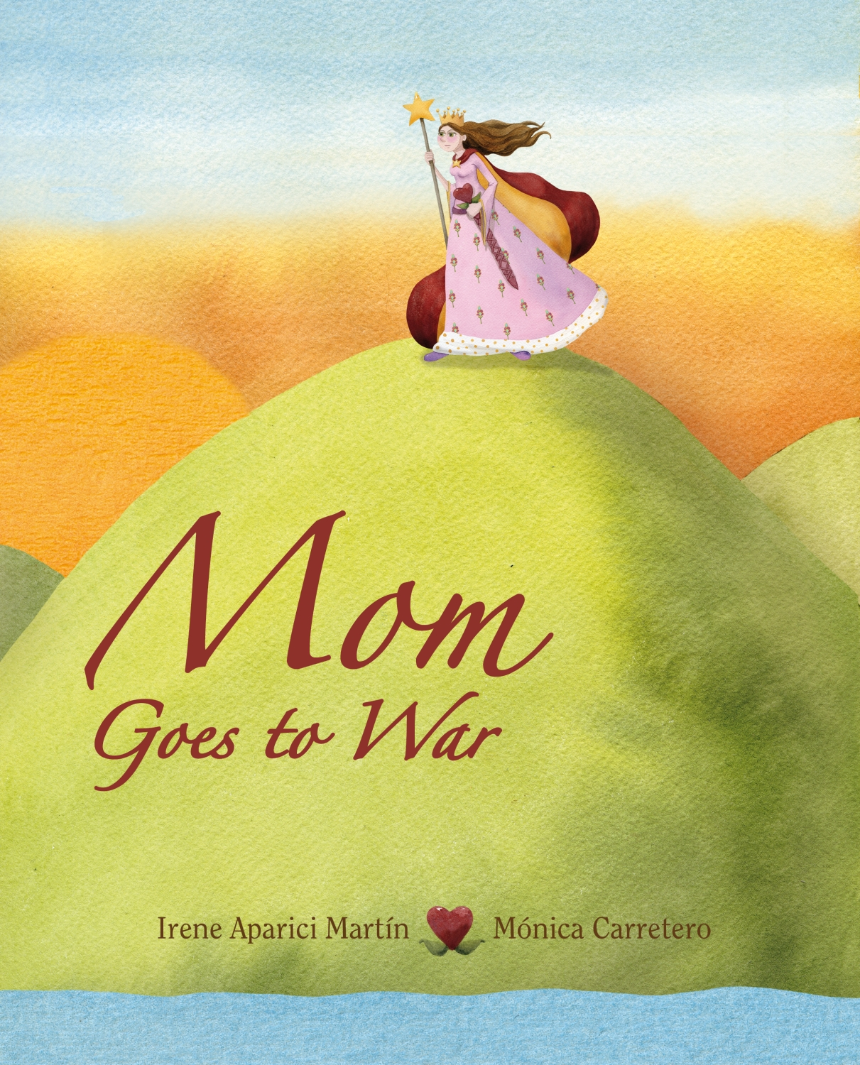 Mom Goes to War By: Irene Martín,Mónica Carretero