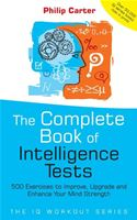 download The Complete Book of Intelligence Tests: 500 Exercises to Improve, Upgrade and Enhance Your Mind Strength book