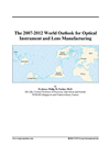 The 2007-2012 World Outlook For Optical Instrument And Lens Manufacturing