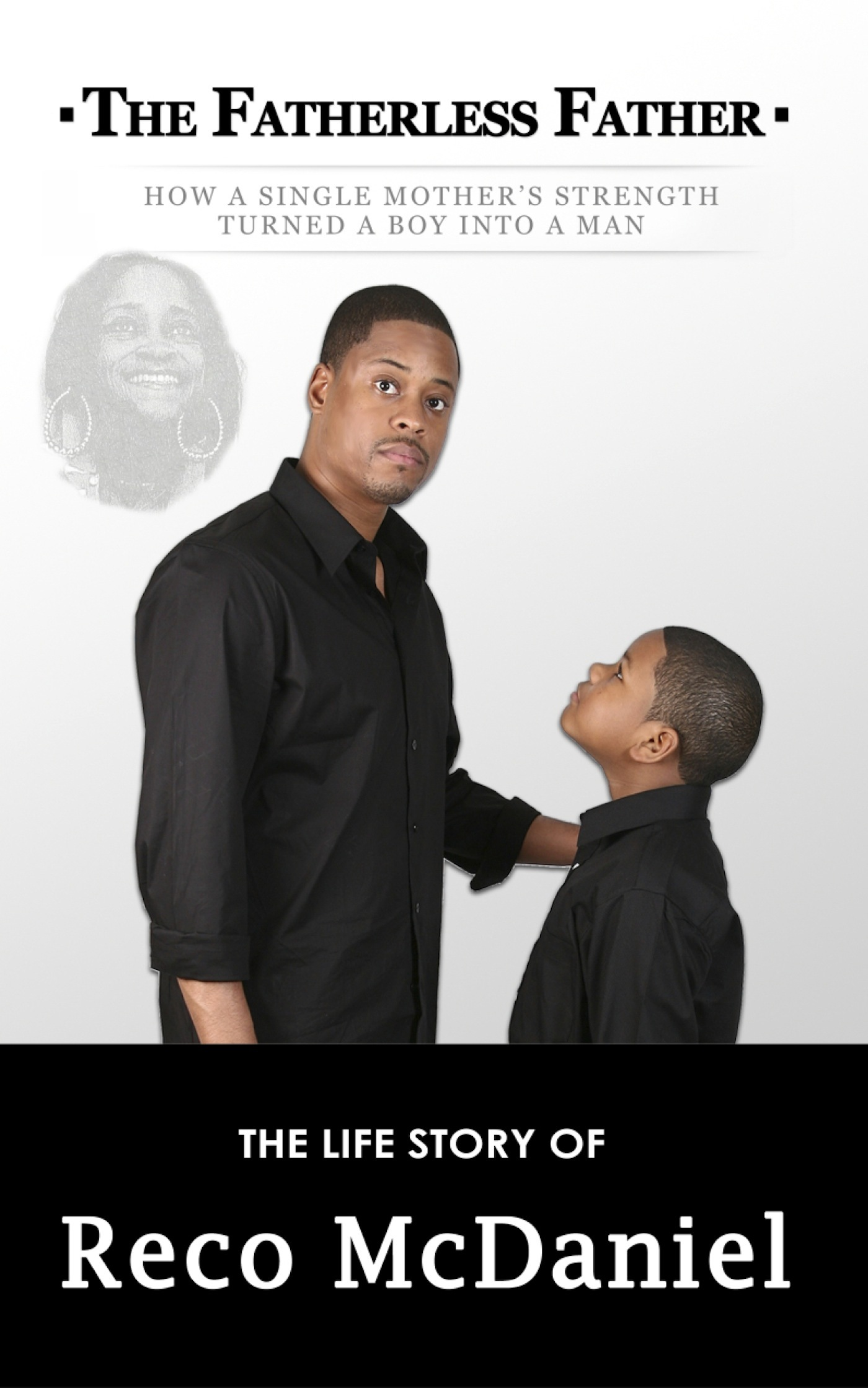 The Fatherless Father By: Reco McDaniel
