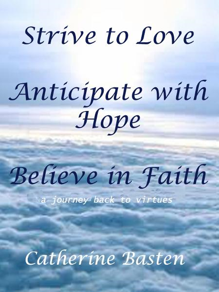 Strive to Love, Anticipate with Hope, Believe in Faith