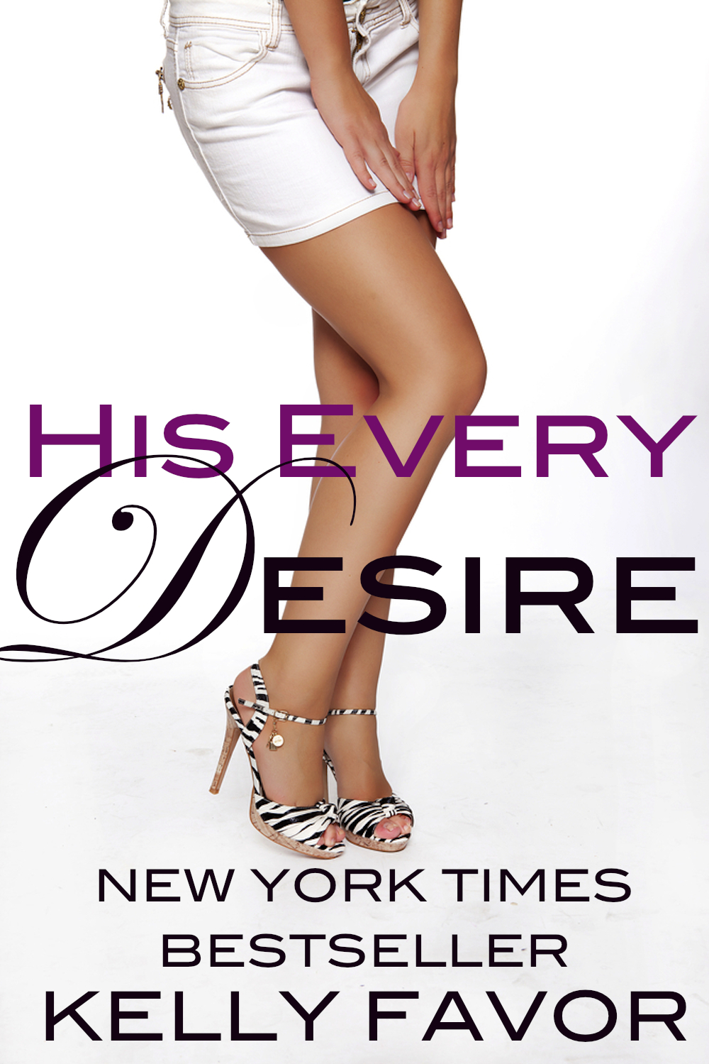 His Every Desire (For His Pleasure, Book 7) By: Kelly Favor