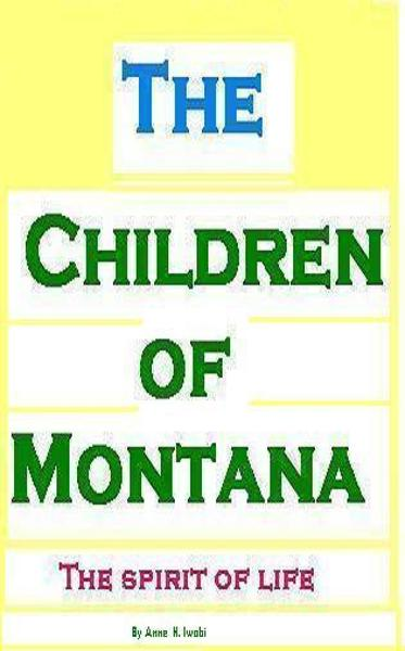The Children of Montana- The Spirit of Life