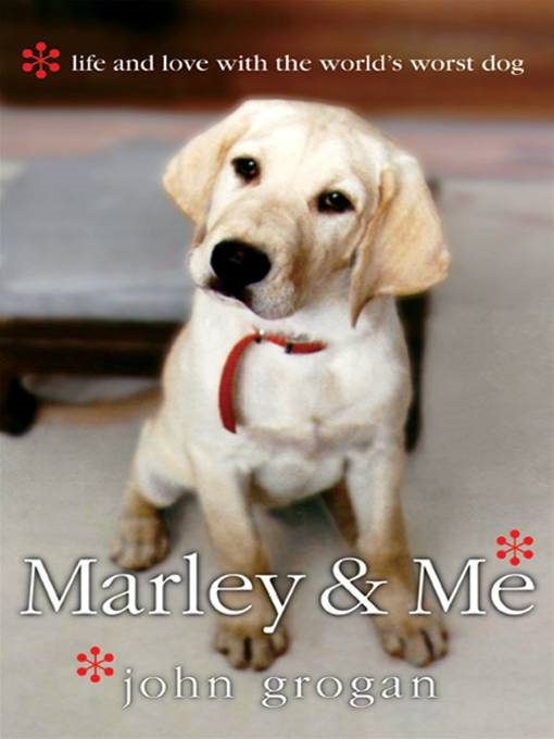 Marley & Me By: John Grogan