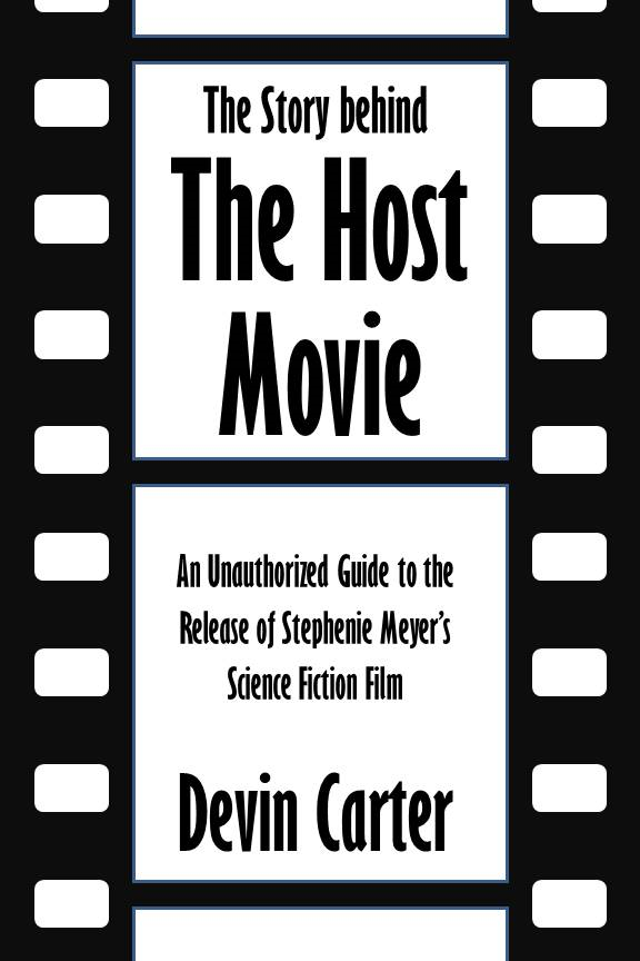 The Story behind The Host Movie: An Unauthorized Guide to the Release of Stephenie Meyer's Science Fiction Film [Article]