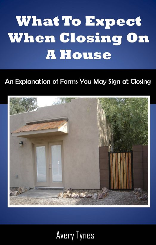 What to Expect When Closing on a Home By: Avery Tynes