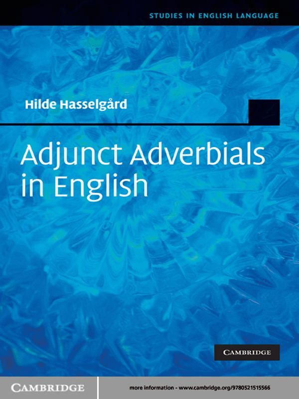Adjunct Adverbials in English By: Hilde Hasselgård
