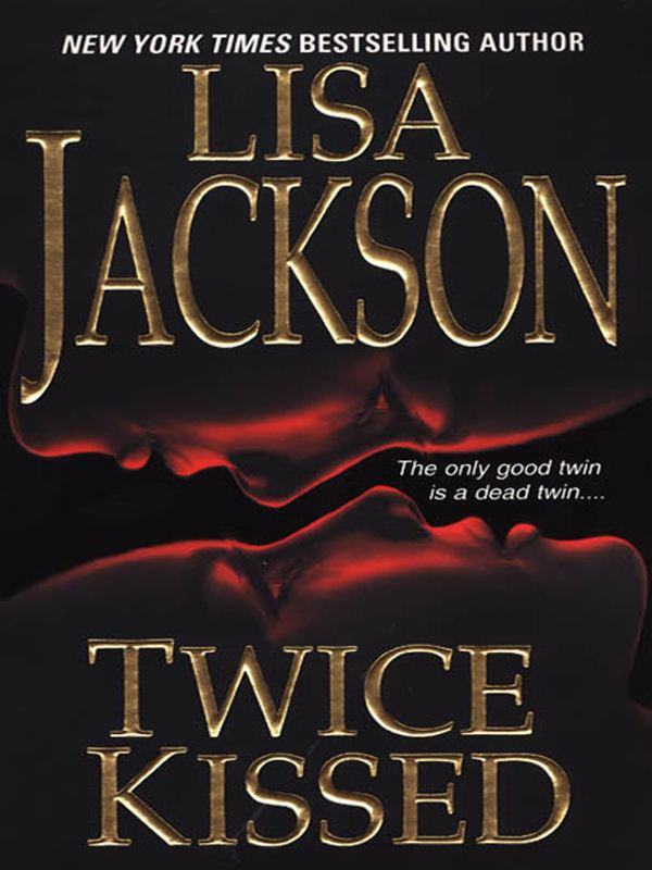 Twice Kissed By: Lisa Jackson