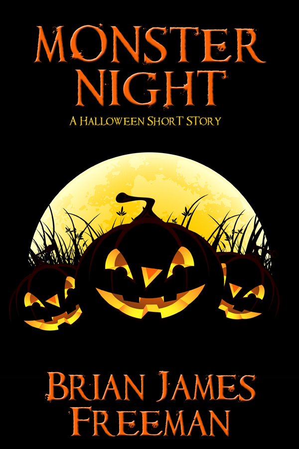 Monster Night: A Halloween Short Story By: Brian James Freeman
