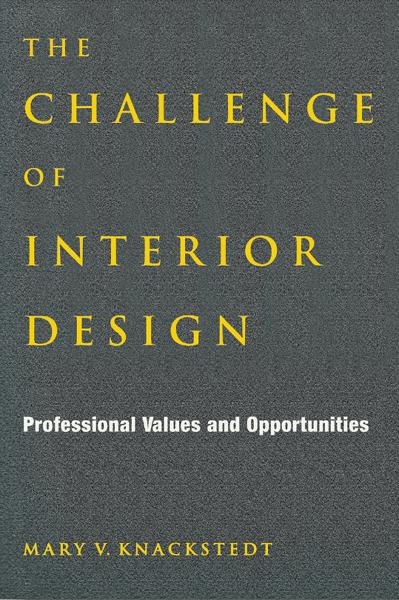 The Challenge of Interior Design: Professional Values and Opportunities
