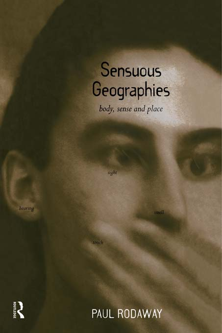 Sensuous Geographies Body,  Sense and Place
