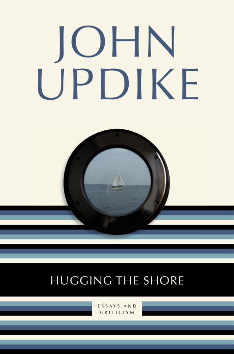 Hugging the Shore By: John Updike