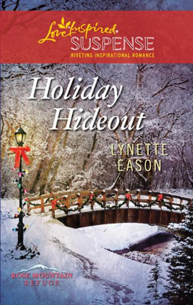 Holiday Hideout By: Lynette Eason
