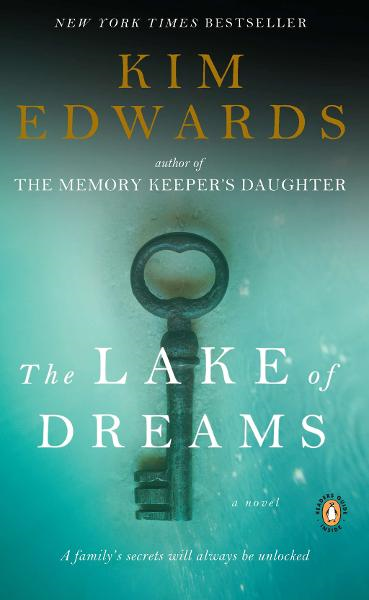 The Lake of Dreams: A Novel By: Kim Edwards
