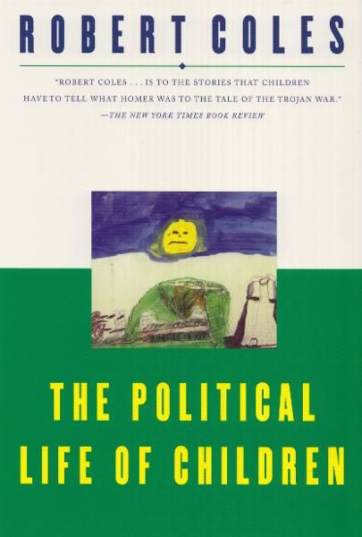 The Political Life of Children By: Robert Coles