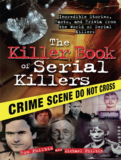 Killer Book of Serial Killers: Incredible Stories, Facts and Trivia from the World of Serial Killers