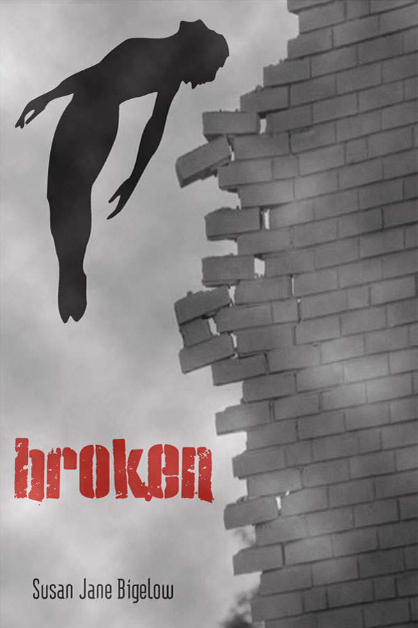 Broken By: Susan Jane Bigelow