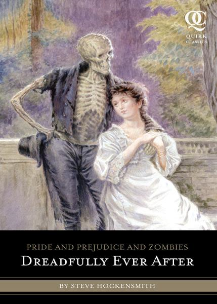 Pride and Prejudice and Zombies: Dreadfully Ever After By: Steve Hockensmith