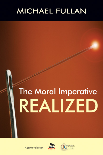 The Moral Imperative Realized By: Michael Fullan