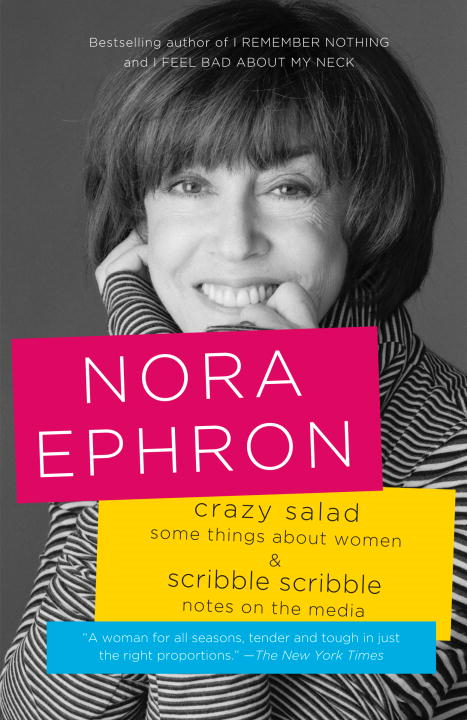 Crazy Salad and Scribble Scribble By: Nora Ephron