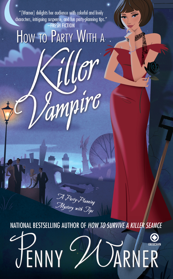How to Party with a Killer Vampire: A Party-Planning Mystery By: Penny Warner