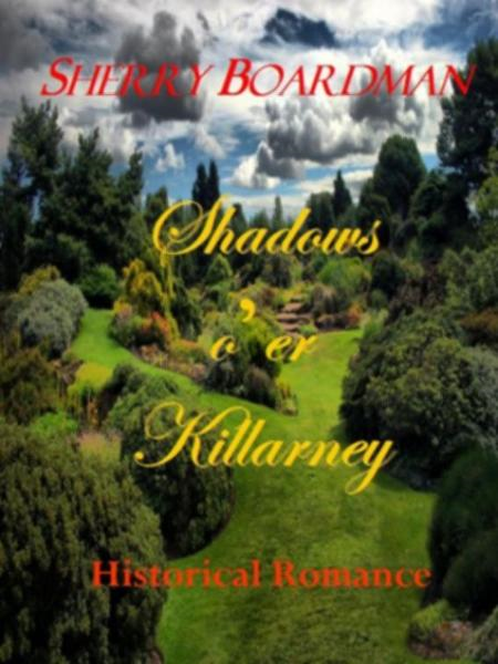 Shadows o'er Killarney By: Sherry Boardman