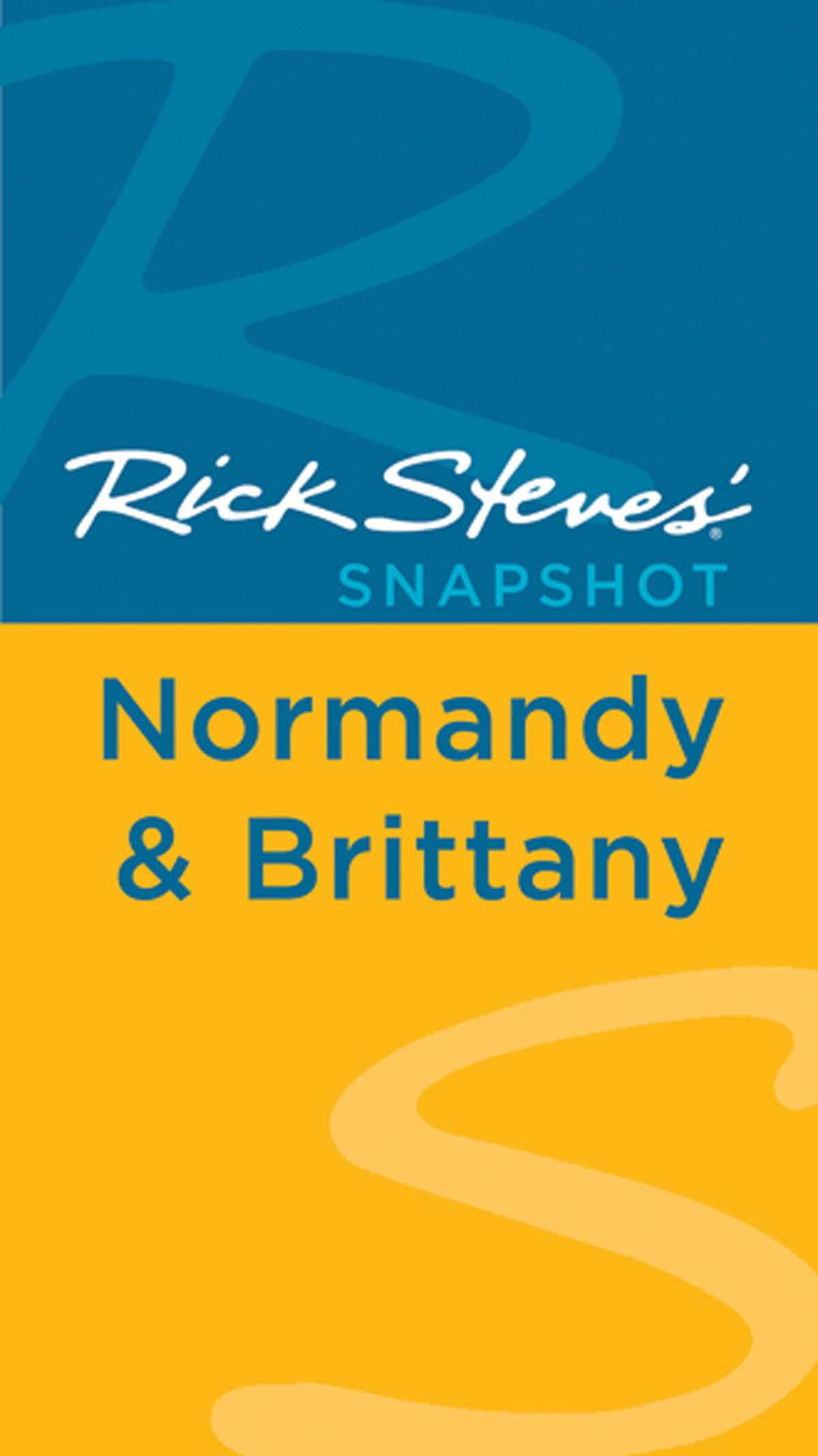 Rick Steves' Snapshot Normandy & Brittany